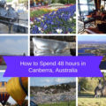 How to Spend 48 hours in Canberra, Australia