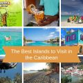 The Best Islands to Visit in the Caribbean