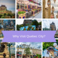 why visit quebec city